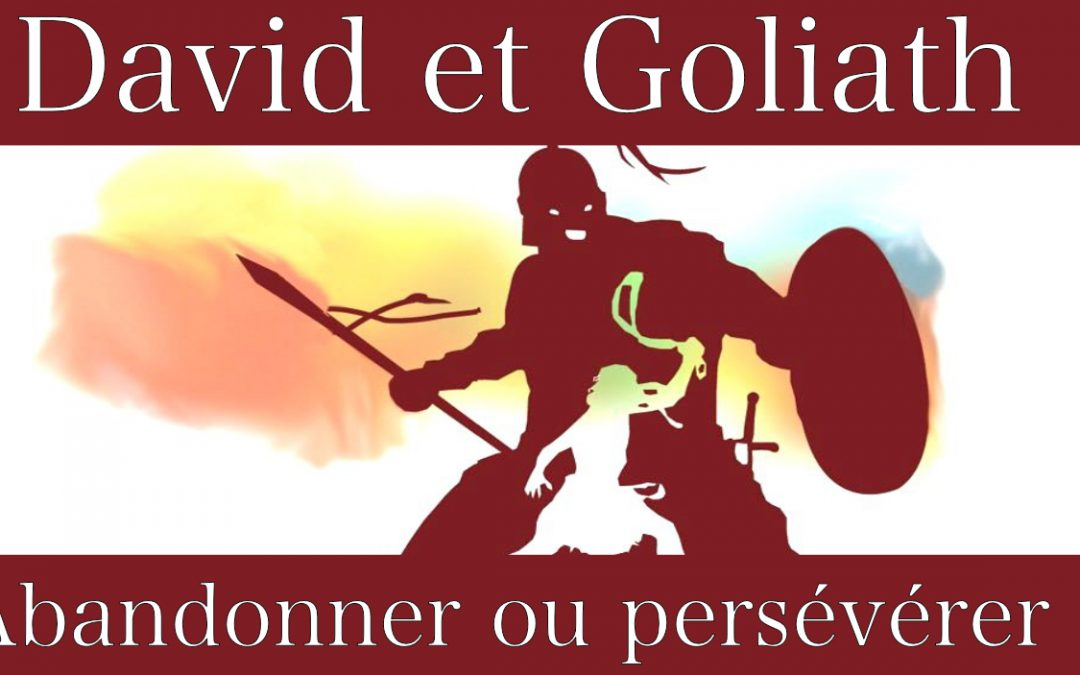 David vs Goliath : abandonner ou persévérer ?